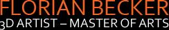 Florian Becker; 3D Artist – Master of Arts, Animaton, Artist, Designer, Master of Arts, 2D, 3D